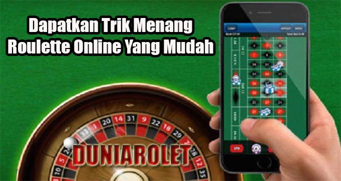 Dapatkan Trik Menang Roulette Online Yang Mudah