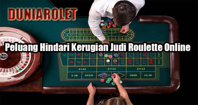 Peluang Hindari Kerugian Judi Roulette Online