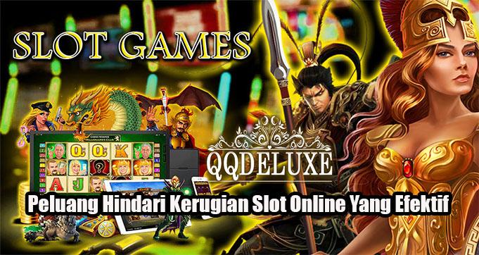 Peluang Hindari Kerugian Slot Online Yang Efektif