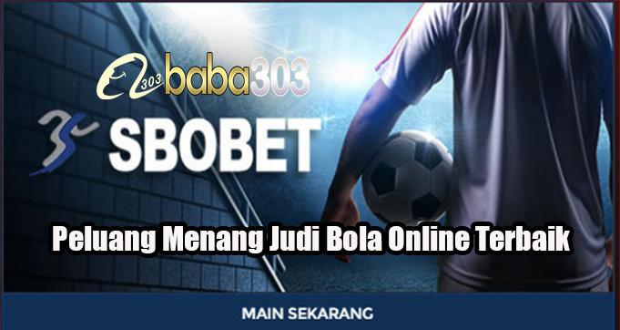 Peluang Menang Judi Bola Online Terbaik
