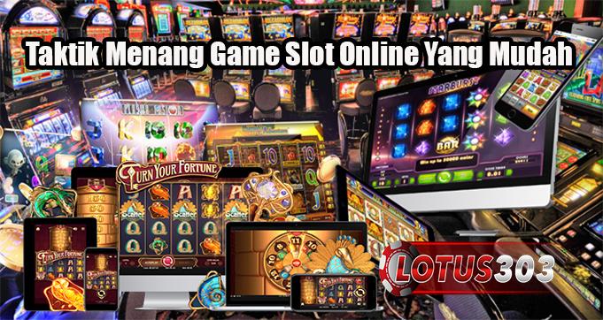 Taktik Menang Game Slot Online Yang Mudah