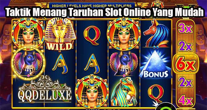 Taktik Menang Taruhan Slot Online Yang Mudah