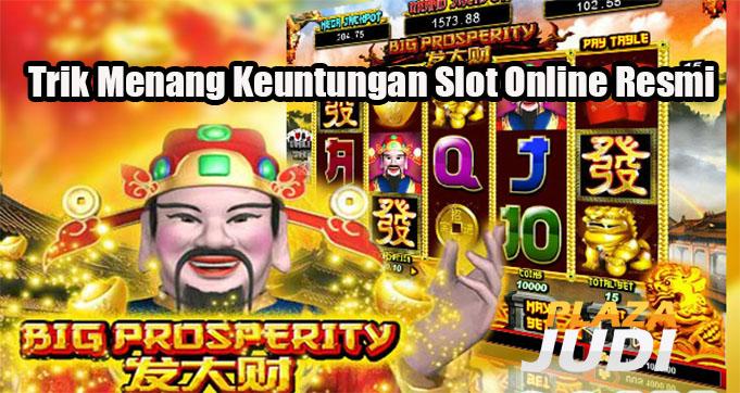 Trik Menang Keuntungan Slot Online Resmi